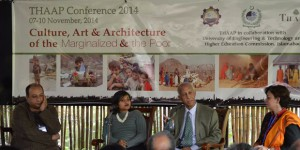 5th International THAAP conference in Lahore, 2014: a dialogue for culture, art & architecture of the marginalized and the poor – by Tanzia Islam