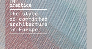 IN practice: the state of committed architecture in Europe